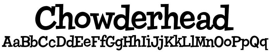 Chowderhead Font